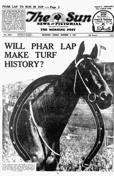 Heard a lot about Phar Lap when I was in primary school, in the 1980s. So much so I was sad when I learned he was dead. NOVEMBER 3, 1931: Will Phar Lap Make Turf History?