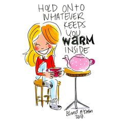 Blond Amsterdam - Hold On To Whatever Keeps You Warm Inside - Charo Rubertis Amsterdam Quotes, Blond Amsterdam, Cute Cartoon Girl, Watercolor Fashion, Quotes And Notes, Drawing Themes, Ord, Chip Dips, Cozies