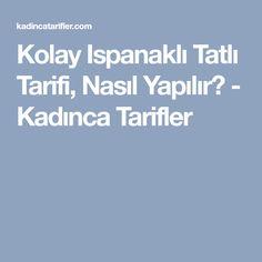 Kolay Ispanaklı Tatlı Tarifi, Nasıl Yapılır? - Kadınca Tarifler