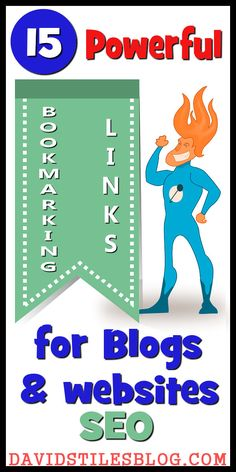 15 POWERFUL SOCIAL BOOKMARKING LINKS FOR YOUR BLOG OR WEBSITE SEO. From: DavidStilesBlog.com