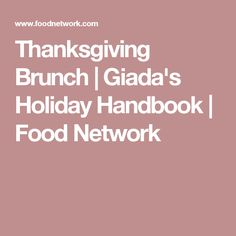 Thanksgiving Brunch | Giada's Holiday Handbook | Food Network