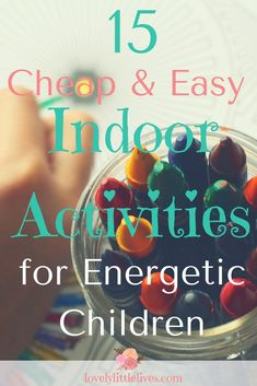 Cheap and Easy Indoor Activities for Energetic Children |Easy Indoor Activities | Things to do with kids | #childrensactivities #acitivitiesforkids #cheapeasykidsactivities #indooractivities #winteractivities