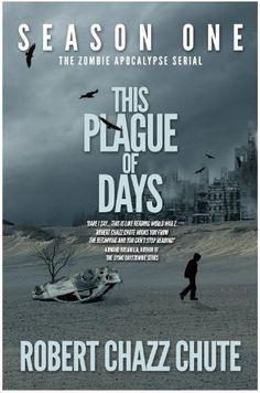 This Plague of Days Season One (The Zombie Apocalypse Serial Book 1), http://www.amazon.com/dp/B00DGC8C72/ref=cm_sw_r_pi_awdm_iM-lvb1K7M84B