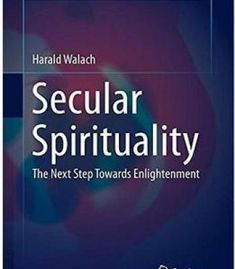 Secular Spirituality: The Next Step Towards Enlightenment PDF