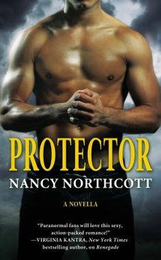 #CoverReveal Protector  by Nancy Northcott. Expected publication: March 5th 2013 by Forever Yours