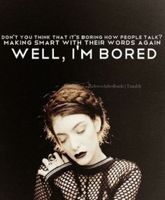 """""""So bored of people talking."""" Lorde - Tennis Court"""