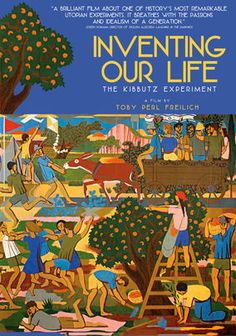 'Inventing Our Life: The Kibbutz Experiment' - Examining the 100-year history of Israel's kibbutz movement, this documentary explores its success as a socialist arrangement, its decline in recent years and possibilities for reviving the kibbutz experiment.