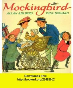 Mockingbird (9780744569551) Allan Ahlberg , ISBN-10: 0744569559  , ISBN-13: 978-0744569551 ,  , tutorials , pdf , ebook , torrent , downloads , rapidshare , filesonic , hotfile , megaupload , fileserve