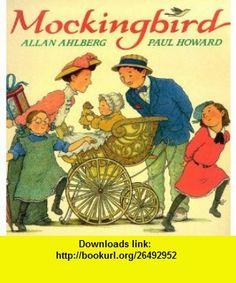 Mockingbird (9780744569551) Allan Ahlberg , ISBN-10: 0744569559  , ISBN-13: 978-0744569551 ,  , tutorials , pdf , ebook , torrent , downloads , rapidshare , filesonic , hotfile , megaupload , fileserve