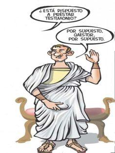 Curiosidades, ¿Sabes de donde viene la palabra testificar?  Los antiguos romanos cuando tenían que decir la verdad en un juicio, en vez de jurar sobre la Biblia como en la actualidad, lo hacían apretándose los testículos con la mano derecha. De esta antigua costumbre procede la palabra testificar