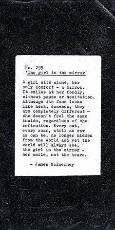 №295—'The girl in the mirror'—James McInerney (Poet and Author of 'Bloom' and 'In between the lines'—Available on Amazon Worldwide. 'Red' coming 2017) Like my work? Check out my official website to see more >> http://jamesmcinerney.wixsite.com/poetry #mcinerney #jamesmcinerney #poetry #poem #author #book #love