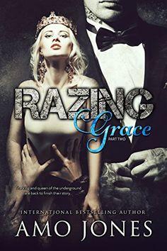 Razing Grace: Part 2 by Amo Jones https://www.amazon.com/dp/B01N7AVQKM/ref=cm_sw_r_pi_dp_x_s2ltybQRHHCKB