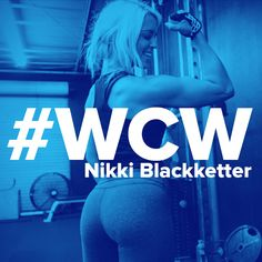 Nikki blackketter is our wcw this week follow her on instagram