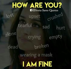 I am all except wearing a mask. And finally i m fine Alishna khan ❤ Hurt Quotes, Bff Quotes, Mood Quotes, Friendship Quotes, Karma Quotes, Music Quotes, Positive Quotes, Iron Man Avengers, Crazy Girl Quotes