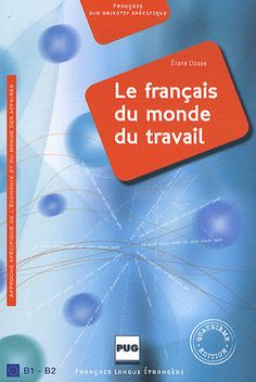 FRANÇAIS DU MONDE DU TRAVAIL, LE. This book is intended for French language learners wishing to work on their professional French. Ref. number(s): FRE-257 (book).