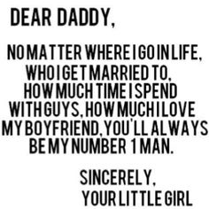 This will always be true no matter where my daddy is :)