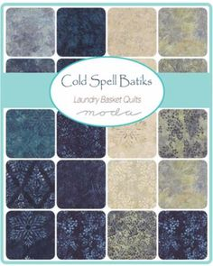 Cold Spell BATIKS by Laundry Basket Quilts for Moda Fabrics - June 2015