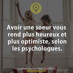 Avoir une soeur vous rend plus heureux et plus optimiste, selon les psychologues.
