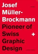 Lars Müller  Pioneer of Swiss Graphic Design Josef Müller-Brockmann