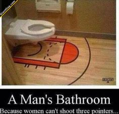 Man's Bathroom Because Women Can't Shoot Three Pointers | Click the link to view full image and description : )