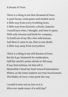 A Dream of Trees - Mary Oliver I'm in absolute awe of this woman's insight.  Everything I read she's done is so achingly beautiful, I have to meet her at some point.  Just to be in her presence....