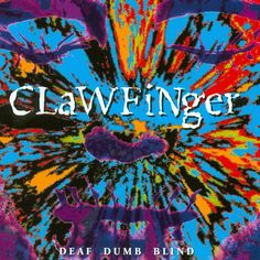 Deaf Dumb Blind by Clawfinger