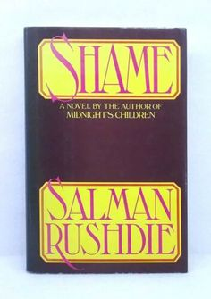 First American Edition Shame by Salman Rushdie hardcover dust jacket 1983 Knopf Midnight's Children, Lily King, Salman Rushdie, Full Cast, New Books, Verses, Novels, Jacket, American