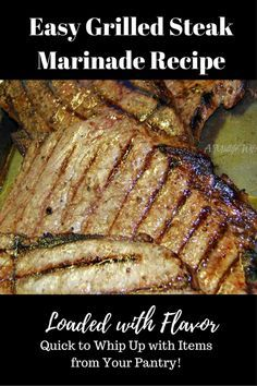 Easy Grilled Steak Marinade Recipe - Loaded with Flavor