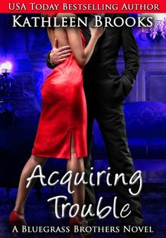 Today's Kindle Romance Daily Deal is Acquiring Trouble ($0.99), the third title in the Bluegrass Brothers series by Kathleen Brooks [indie].