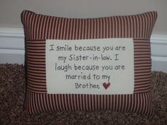 Smile Sisterinlaw Pillow by marilynscreations2 on Etsy, $17.99