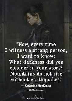 Every Time I Witness A Strong Person Katherine MacKenett - Survivor QuoteMotivation (disambiguation) Motivation is the driving force by which humans achieve their goals. Motivation may also refer to: Also: Quotable Quotes, Wisdom Quotes, True Quotes, Great Quotes, Words Quotes, Quotes To Live By, Motivational Quotes, Inspirational Quotes, What Now Quotes