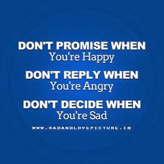 inspirational-quotes-dont-promise-when-you-are-happy