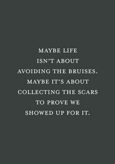 Scars are proof you have lived