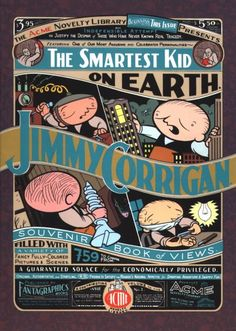 Jimmy Corrigan- Chris Ware  It is the tragic autobiography of an office dogsbody in Chicago who one day meets the father who abandoned him as a child. With a subtle, complex and moving story and the drawings that are as simple and original as they are strikingly beautiful, Jimmy Corrigan is a book unlike any other and certainly not to be missed.