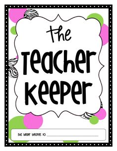 Organizational binder for teachers in 9 different themes!  Customizable features just added!