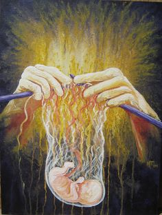 "Painting, ""God knits us together in our mother's womb"" ( Psalm 139) Artwork by Michele P. Tripp.  He loves and values us all so much!!"