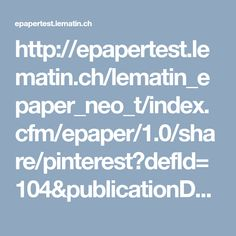 http://epapertest.lematin.ch/lematin_epaper_neo_t/index.cfm/epaper/1.0/share/pinterest?defId=104&publicationDate=2018-04-16&newspaperName=Le%20Matin&pageNo=9&articleId=84843204&signature=DC7CE724FF3F829206C1F3F054170B095A3D0A60