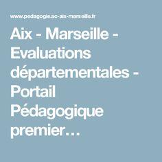 Aix - Marseille - Evaluations départementales - Portail Pédagogique premier…