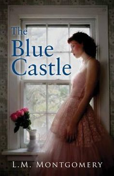 The Blue Castle by L. M. Montgomery ~ 5 out of 5