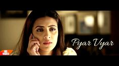 New punjabi song 2016| Pyar Vyar | Latest punjabi songs 2016| Heart Touc...