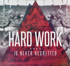 Hard Work is Never Regretted