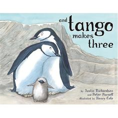 And Tango Makes Three by Justin Richardson is a much debated book. It's the true story of two male penguins in Central Park Zoo who didn't have any interest in the girl penguins but definitely liked each other. When the zoo keepers noticed that they were in every way a matched pair they also noticed that they prepared for a baby just like the other penguins. Time after time they were sad until they were given an egg to care for.