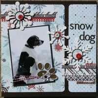 My dog loves the snow so this could be a great winter scrapbooking page layout with some pictures of her having a blast in the snow