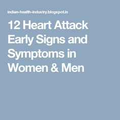 12 Heart Attack Early Signs and Symptoms in Women & Men