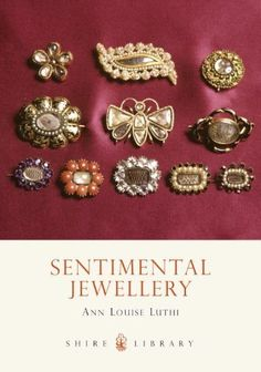 Sentimental Jewellery - Anne Louise Luthi - Shire Publications Ltd 18th century 19th