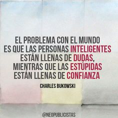 Tss que consuelo. Quotes And Notes, Some Quotes, The Words, Charles Bukowski, Spanish Quotes, Favorite Quotes, Funny Quotes, Inspirational Quotes, Wisdom