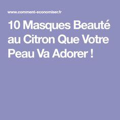10 Masques Beauté au Citron Que Votre Peau Va Adorer !