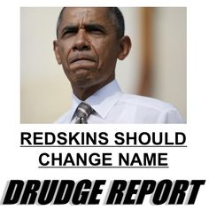 Obama Says Washington Redskins Football Team Must Change It's Name - Now The End Begins