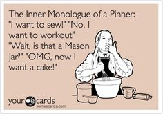 The inner monologue of a pinner . . .  I am glad to see that I'm not the only person that feels maybe a little A.D.D. when on PINTEREST~!!