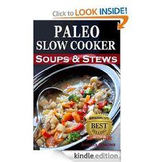 FREE: Paleo Slow Cooker Soups & Stews: Healthy Family Gluten-Free Recipes eBook: Amelia Simons: Kindle Store